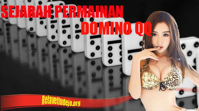 Pentingnya Sejarah Domino QQ