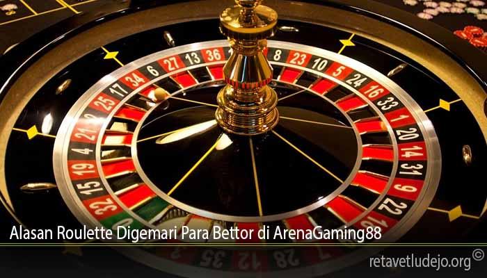 Alasan Roulette Digemari Para Bettor di ArenaGaming88